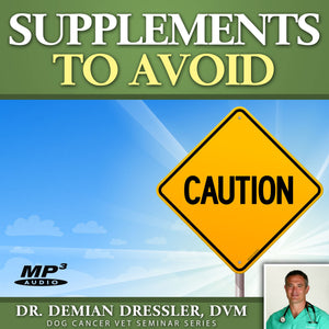 Dog Cancer Supplements to Avoid [MP3]