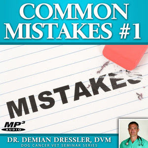 Common Mistakes #1: Things to Avoid When Dealing with Dog Cancer [MP3]