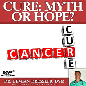 Dog Cancer Cure: Myth or Hope? [MP3]