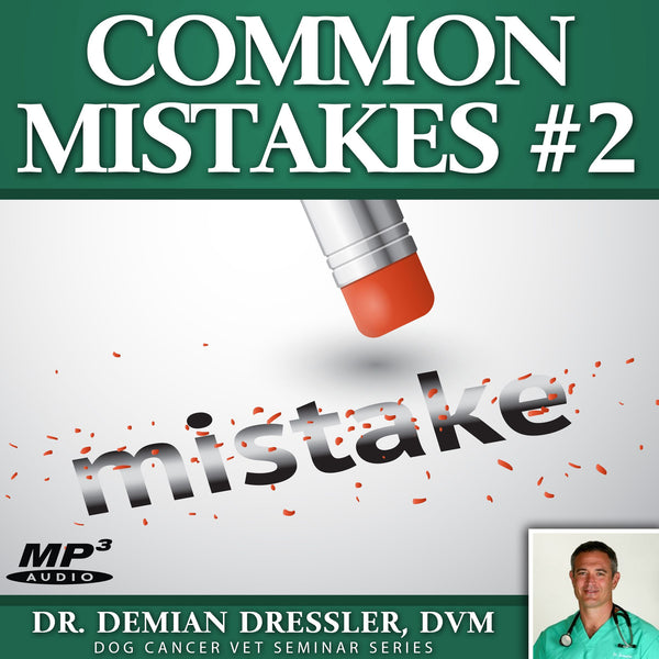 Common Mistakes #2 When Dealing with Dog Cancer [MP3]