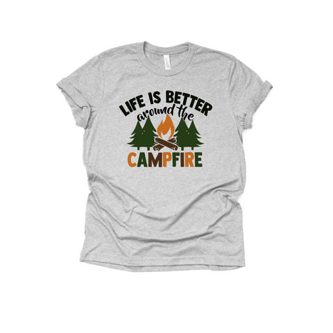 Life is Better Around the Campfire [Womens]