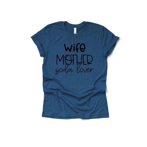 Wife Mother Soda Lover [Womens]