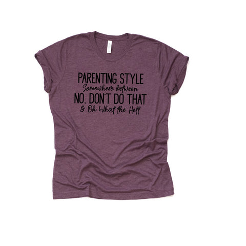 Parenting Style Funny Tee [Womens]