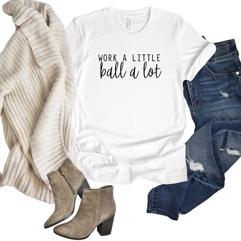 Work a Little Ball A Lot [Womens]
