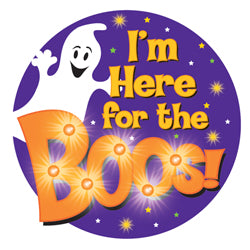 """I'm Here for the Boos""  Flashing Button"