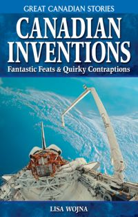 Book. Canadian Inventions. Fantastic Feats & Quirky Contraptions-O Canada