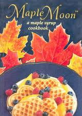 Book - Maple Moon. A Maple Syrup Cookbook-O Canada