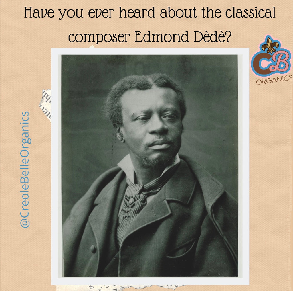 Have you ever heard about the classical composer Edmond Dèdè?