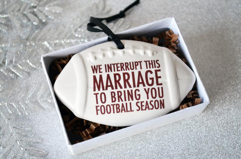 Football Ornament - We Interrupt This Marriage to Bring You ... - Christmas Gift For Husband