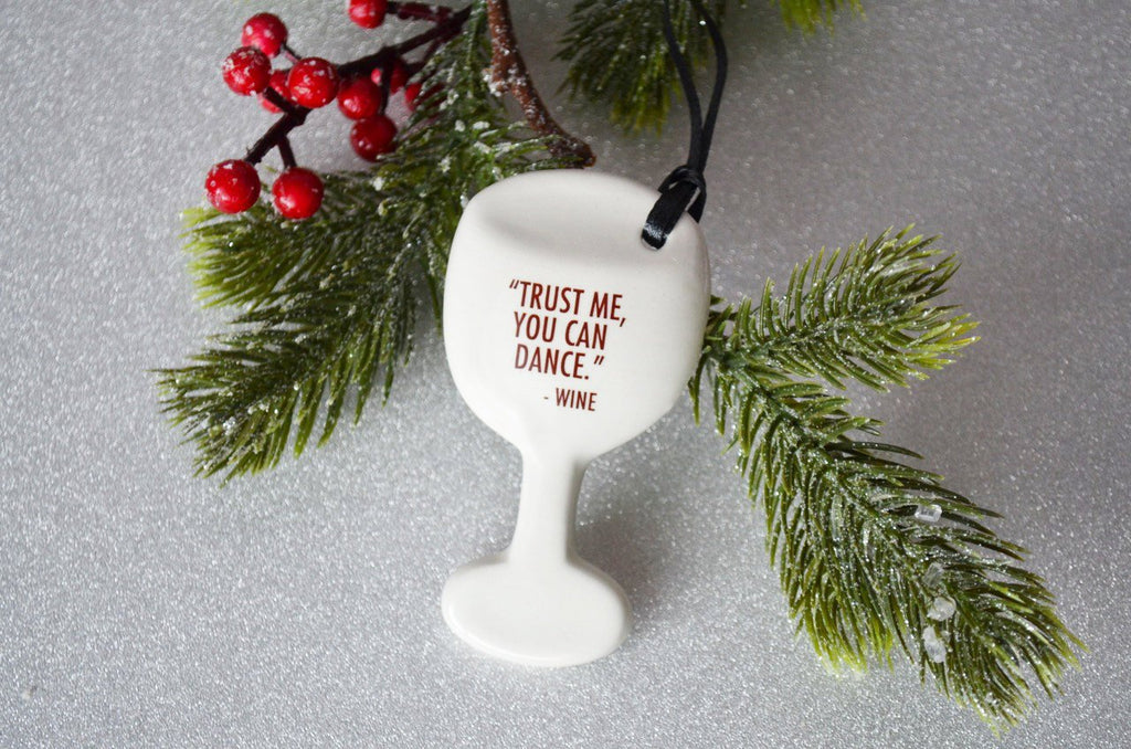 Funny Christmas Gift - Wine Glass Ornament - SHIPS FAST - Trust Me You Can Dance -Wine - Gift Boxed