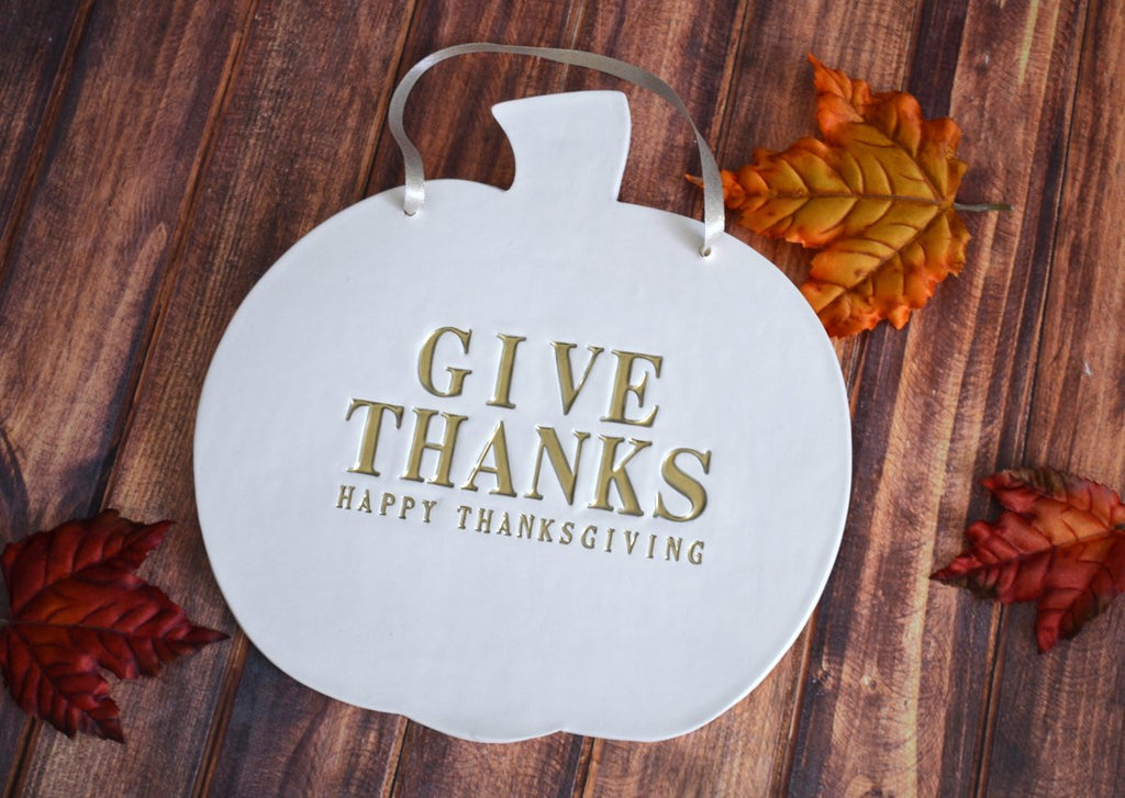 Give Thanks - Happy Thanksgiving Sign - Hang on Door and Use as Photo Prop - Available in more colors