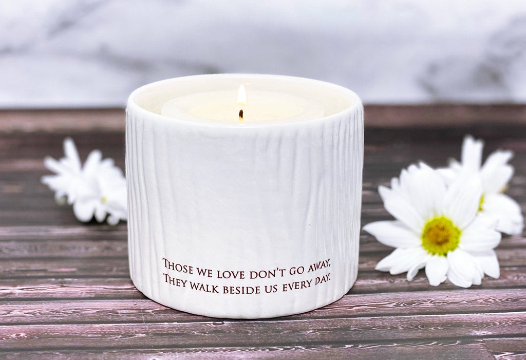 Sympathy Gift, Sympathy Candle, Sympathy Votive or Sympathy Vase - Those We Love Don't Go Away, They Walk Beside Us Every Day