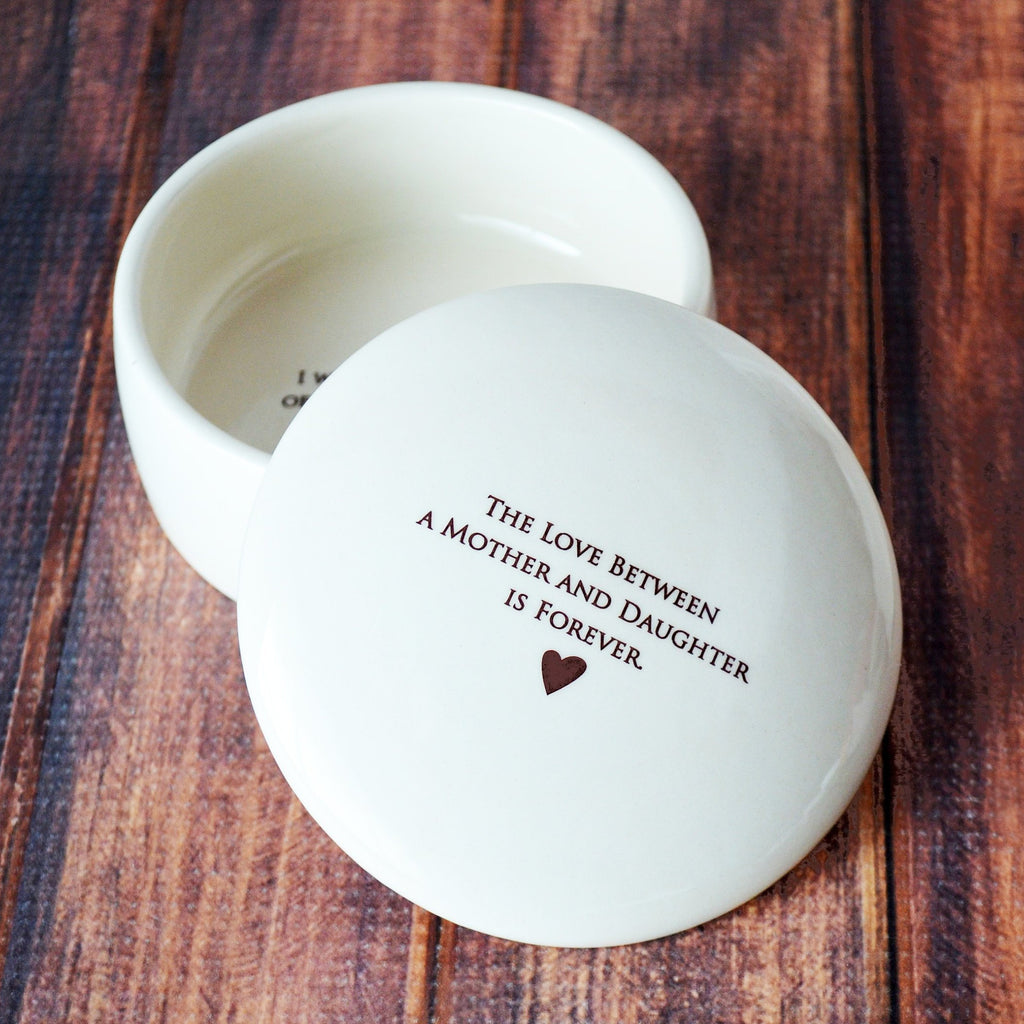 The Love Between a Mother and Daughter ... - From Mom - Add Custom Text - Round Keepsake Box