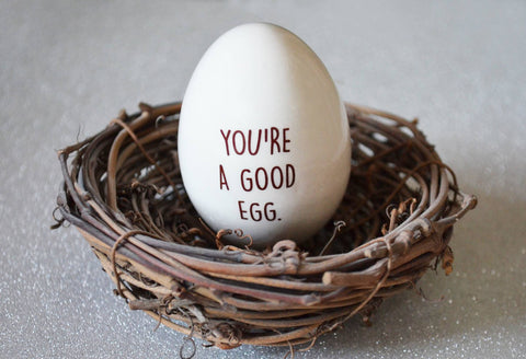 Friend Gift, Co-worker Gift, Unique Gift - You're a Good Egg - Ceramic Egg