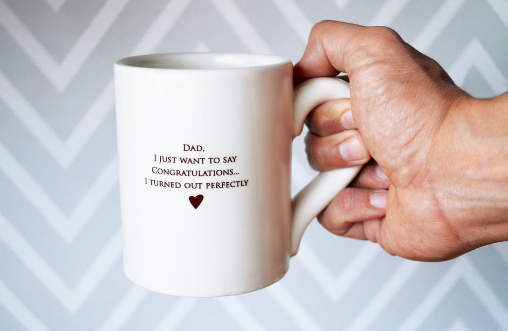 Jumbo Coffee Mug - SHIPS FAST - Dad, I Just Want To Say Congratulations... I Turned Out Perfectly