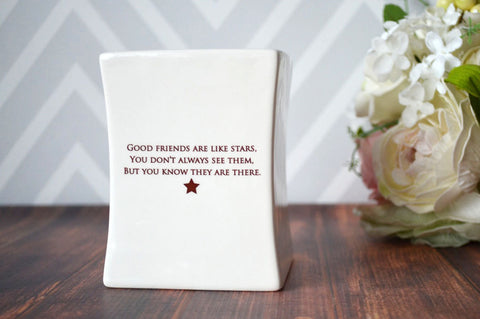 Friendship Gift - Good friends are like stars. You don't always see them, but you know they are there - SHIPS FAST - Vase - Gift Box