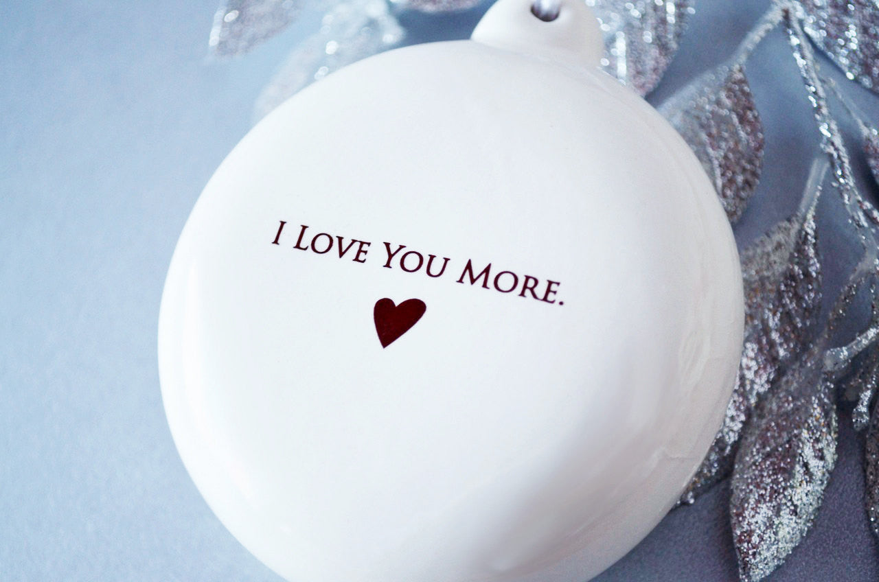 I Love You More - Bulb Ornament - Holiday Gift - Gift Boxed ...