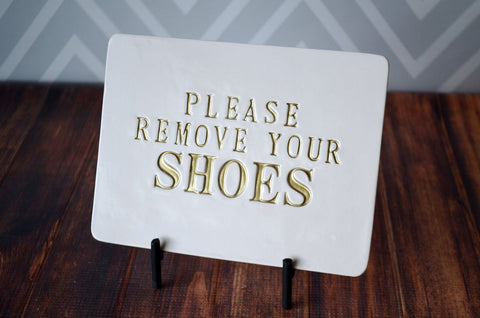 Please Remove Your Shoes Sign - With Metal Stand - Handmade Ceramic Sign