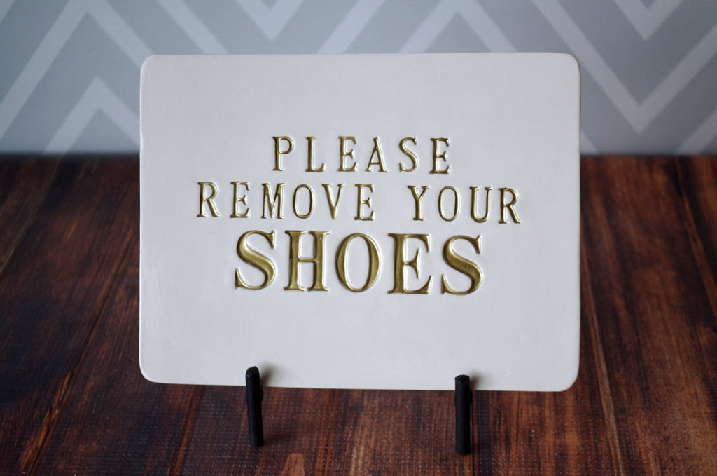 Please Remove Your Shoes Sign - With Metal Stand - SHIPS FAST - Handmade Ceramic Sign
