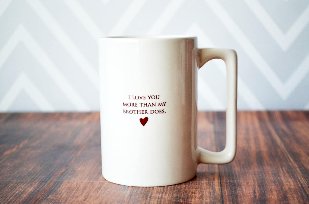 Funny Father's Day Gift - I Love You More Than My Brother Does - Large Coffee Mug