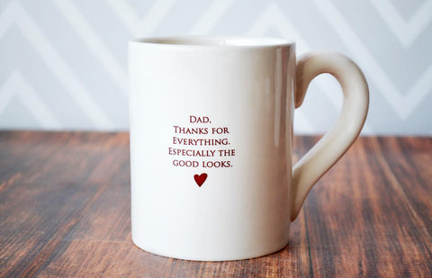 Funny Father's Day Gift - Dad, Thanks For Everything. Especially the Good Looks - Large Coffee Mug