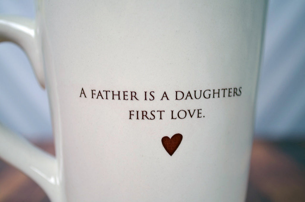 Unique Fathers Day Gift - SHIPS FAST - A father is a daughters first love - Coffee Mug
