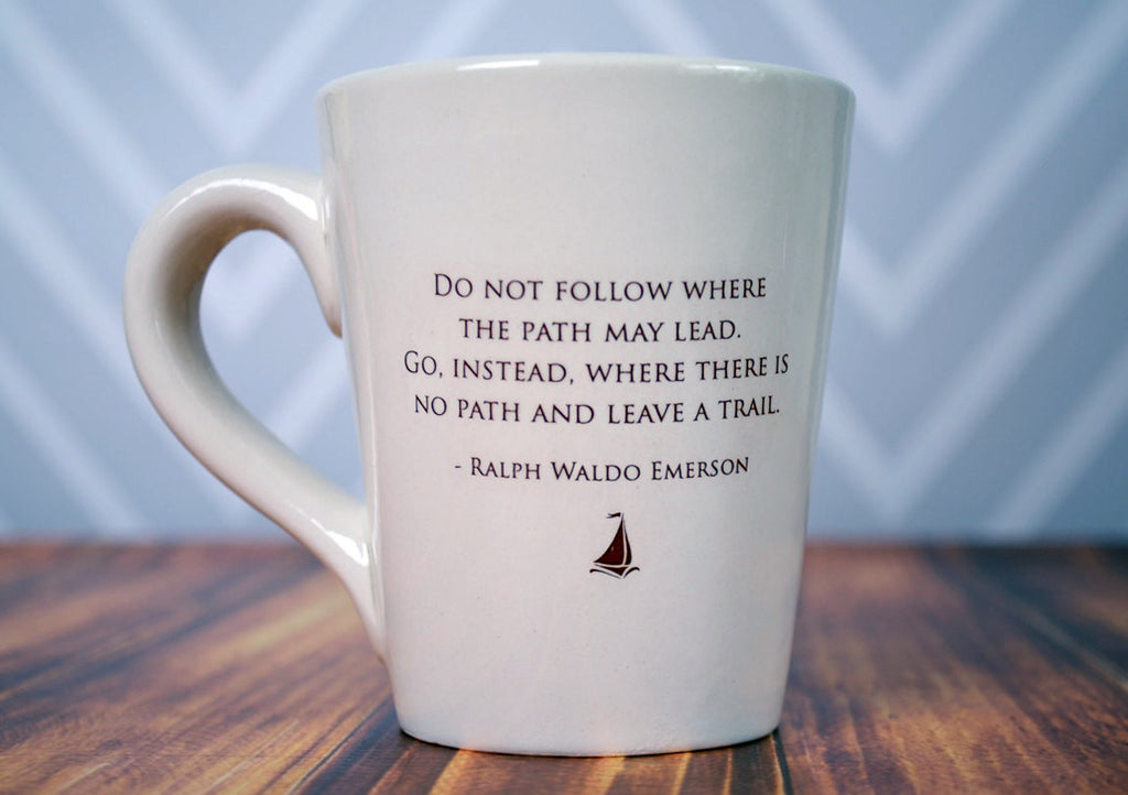 Unique Graduation Gift - Do not follow where the path may lead. Go, instead, where there is no path and leave a trail - Coffee Mug