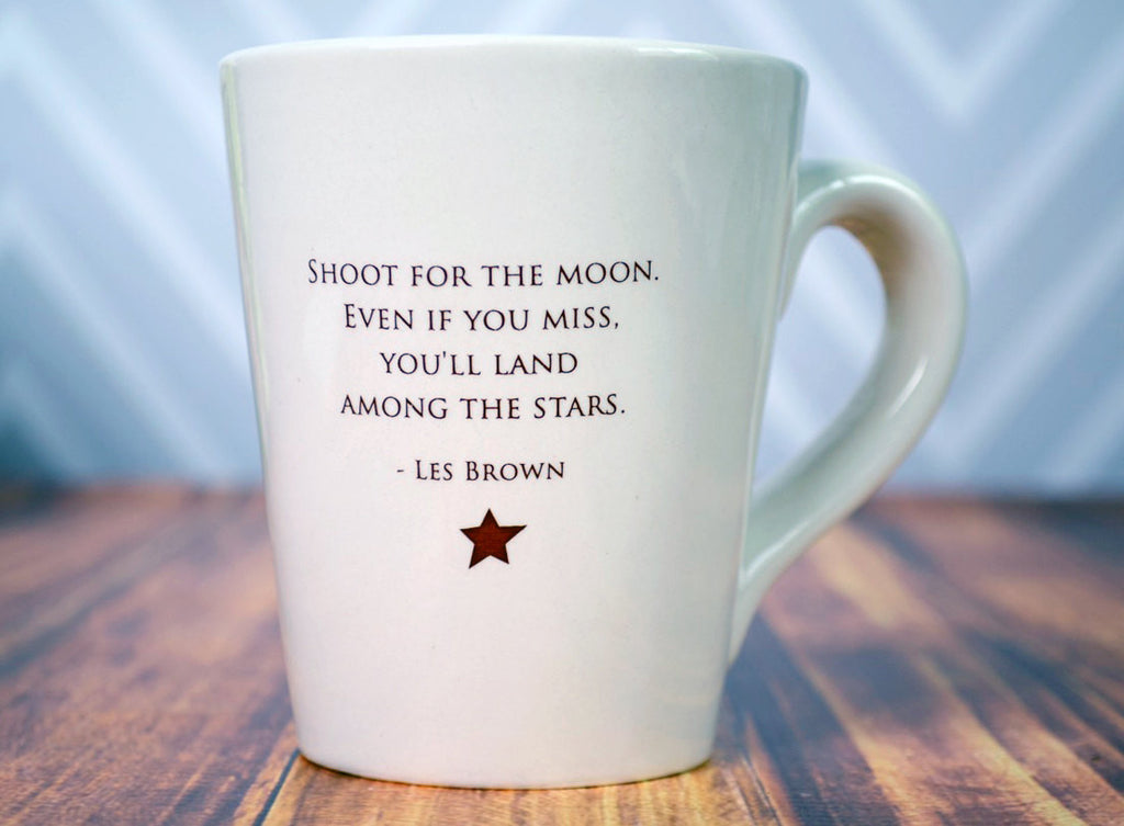 Unique Graduation Gift - Shoot for the moon. Even if you miss, you'll land among the stars - Coffee Mug