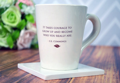 Unique Graduation Gift - It takes courage to grow up and become who you really are - Coffee Mug