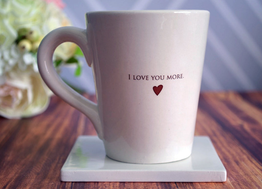I Love You More Coffee Mug - Father's Day Gift - SHIPS FAST -
