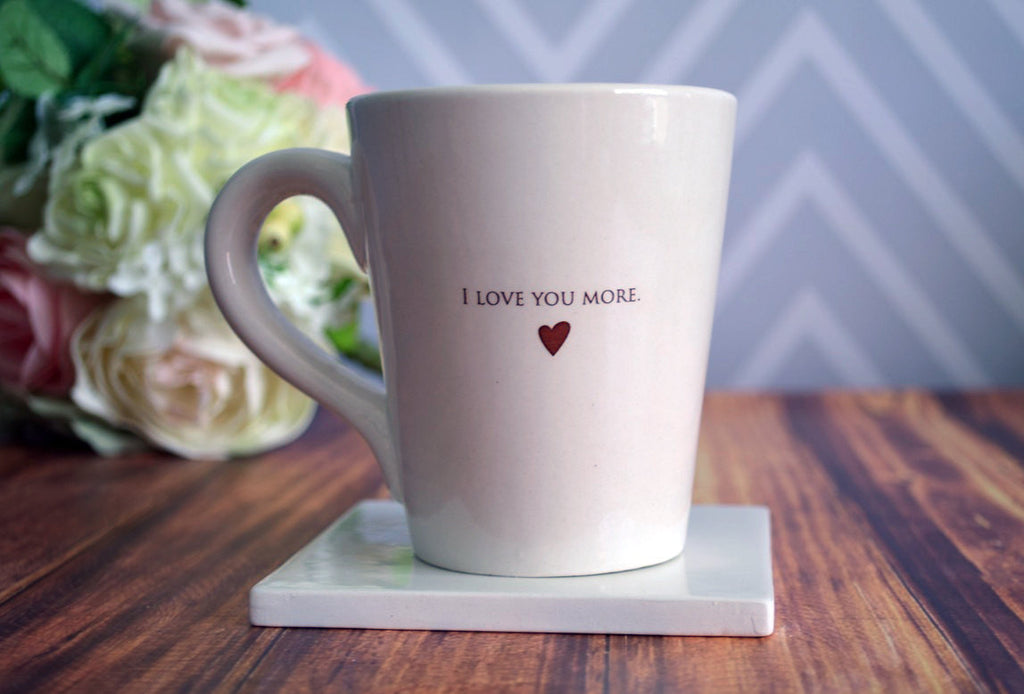 SHIPS FAST - I Love You More Coffee Mug