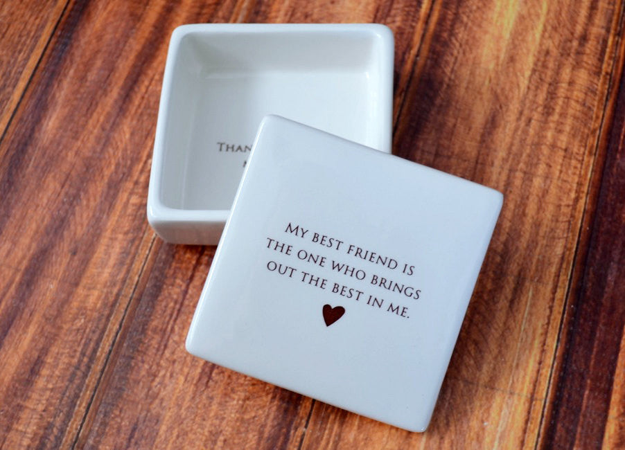 Friendship Gift , Friend Gift - SHIPS FAST - My best friend is the one who brings out the best in me - Keepsake Box - Gift Boxed