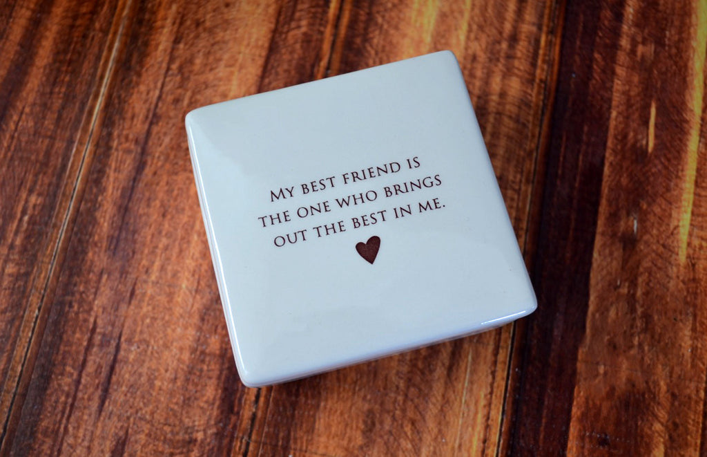 Unique Friendship Gift - Add Custom Text - My best friend is the one who brings out the best in me - Keepsake Box - Gift Boxed