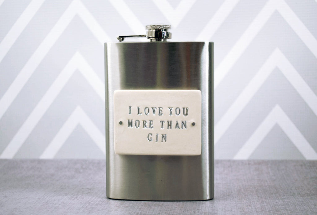 Unique 8oz Flask - I love you more than Gin - Wedding or Anniversary Gift