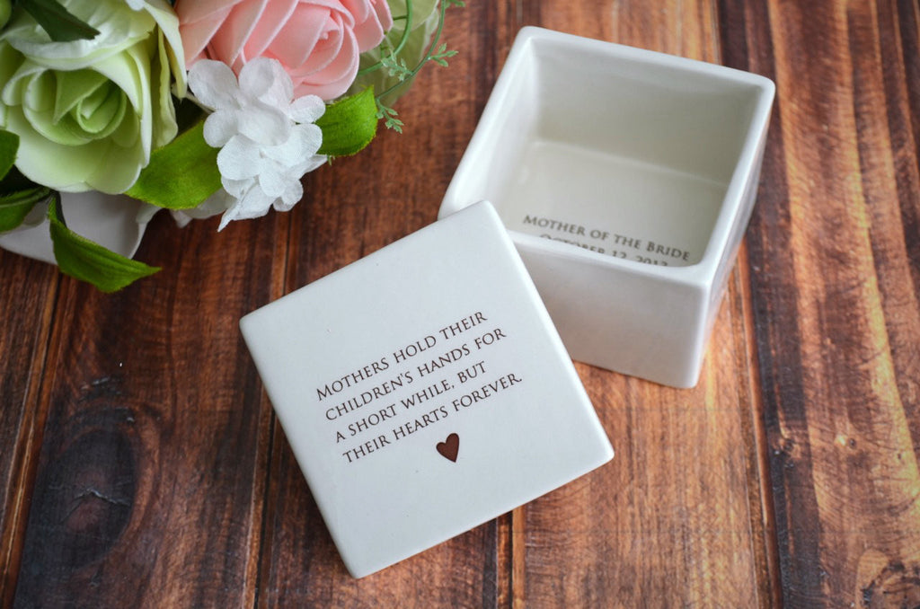 Unique Mother of the Bride Gift - Mothers hold their children's hands for a short while but their hearts forever - Deep Square Keepsake Box