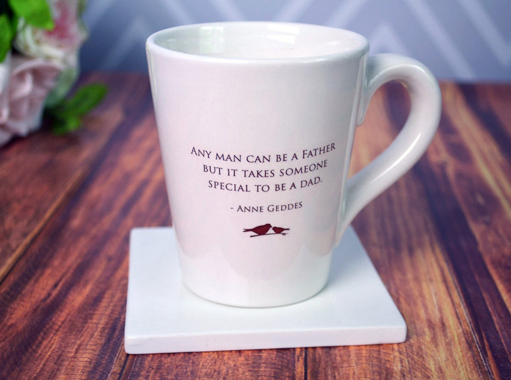 Unique Fathers Day Gift - Coffee Mug - SHIPS FAST - Any Man Can Be a Father but it Takes Someone Special to be a Dad