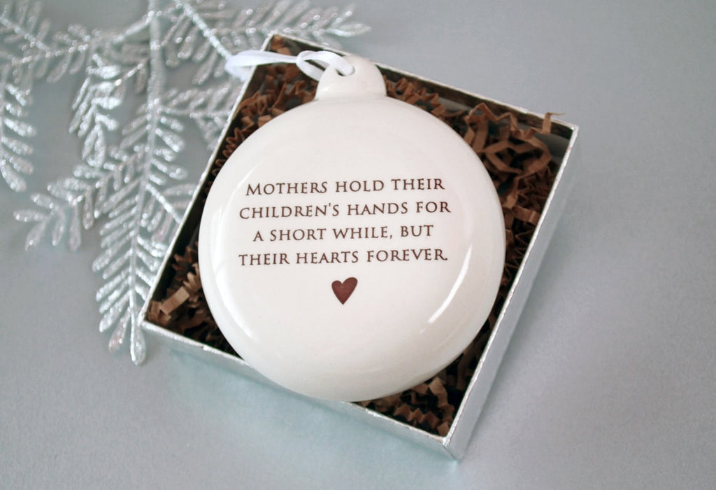 Mothers hold their children's hands... Holiday Bulb Ornament- Gift for Mom