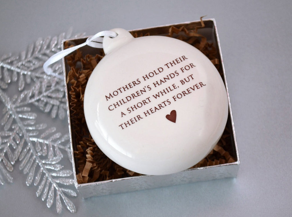 Unique Holiday Gift for Mom - Mothers hold their children's hands for a short while, but their hearts forever- Bulb Ornament- SHIPS FAST - Gift Boxed