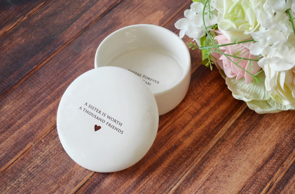 Unique Sister Birthday Gift or sister wedding gift - Add Custom Text - A Sister is Worth a Thousand Friends - Round Ceramic Keepsake Box