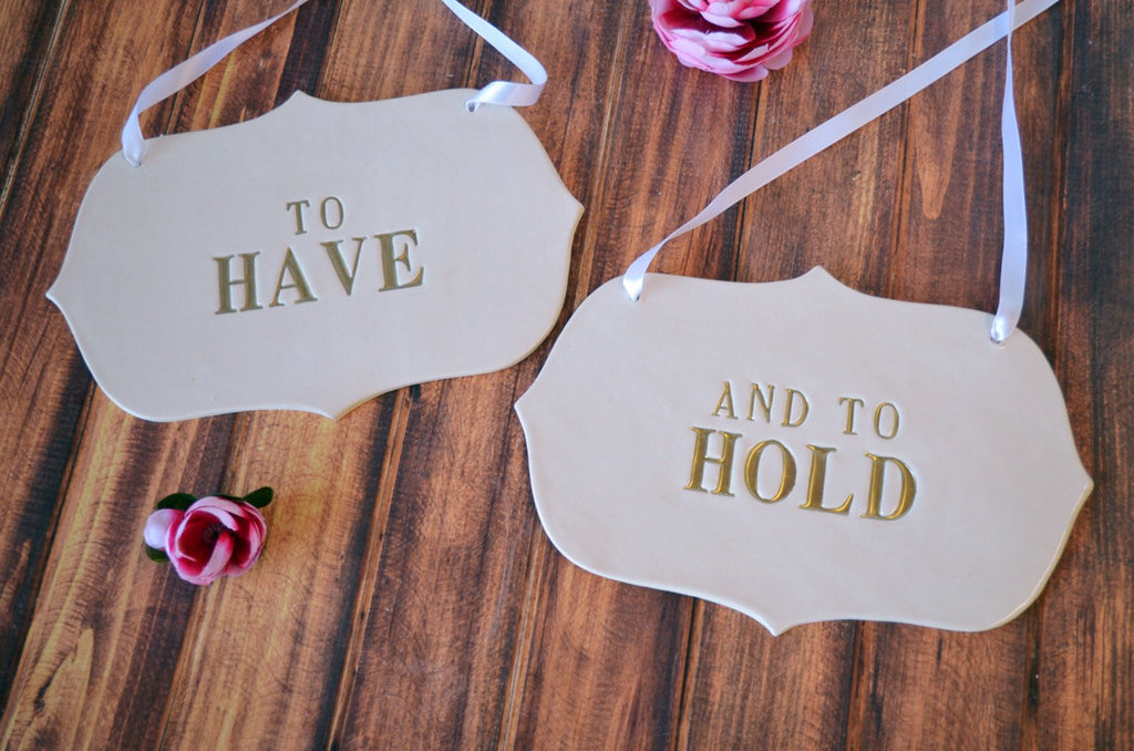 Large To Have And to Hold Wedding Sign Set to Hang on Chair and Use as Photo Prop