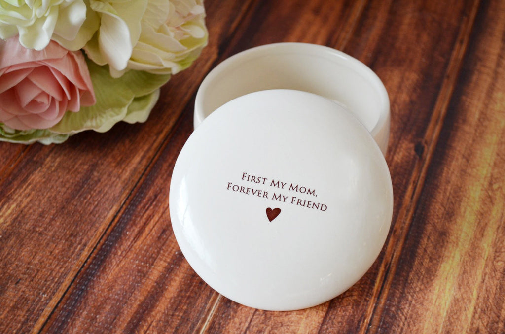 Unique Mother of the Bride Gift - First My Mom, Forever My Friend- Round Keepsake Box - With Gift Box