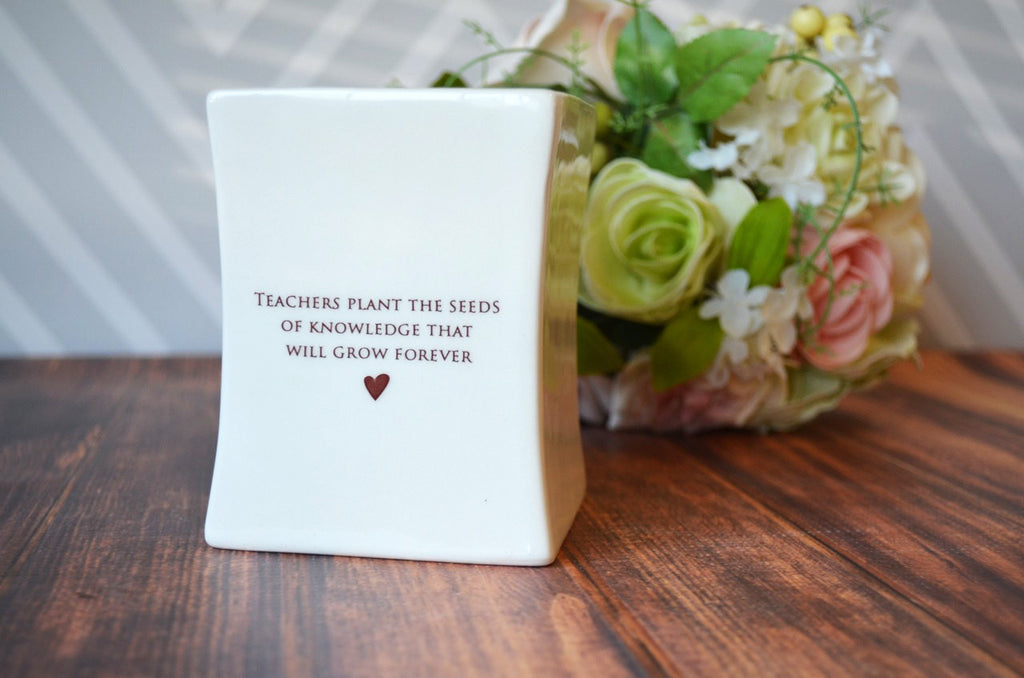Unique Teacher Gift - Add Custom Text -Teachers plant the seeds of knowledge that will grow forever.- Square Vase