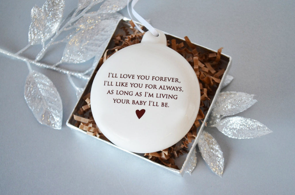 As Long as I'm Living Your Baby I'll Be - Holiday Bulb Ornament - Gift for Mom