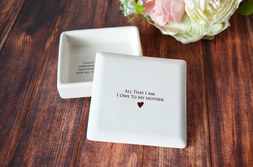 Unique Mother of the Bride Gift or Birthday Gift - SHIPS FAST - Square Keepsake Box - All That I Am I Owe To My Mother - With Gift Box