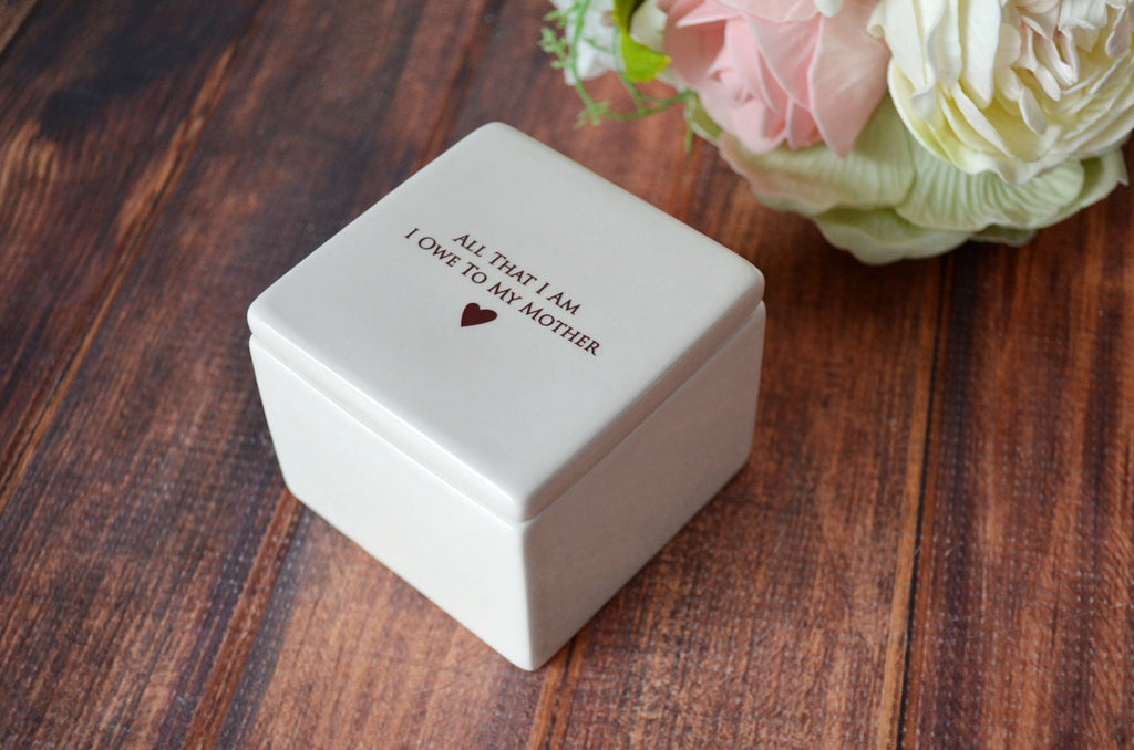 Unique Mother of the Bride Gift or Birthday Gift - SHIPS FAST - Deep Square Keepsake Box - All That I Am I Owe To My Mother - With Gift Box
