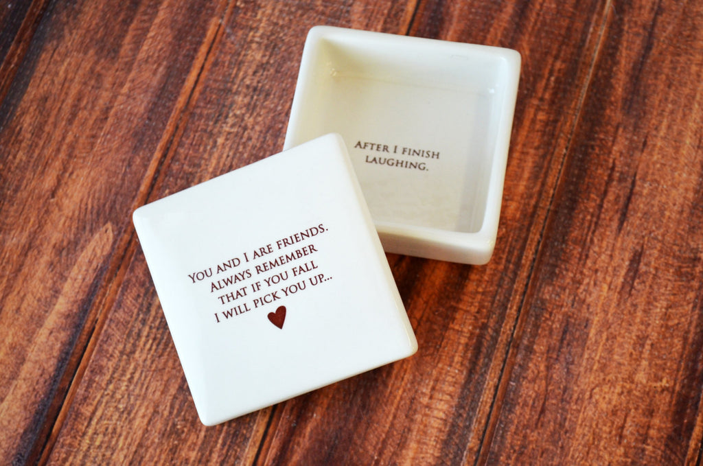 Funny Friendship Gift - Add Custom text - Keepsake Box - Always remember that if you fall I will pick you up... - Gift Boxed