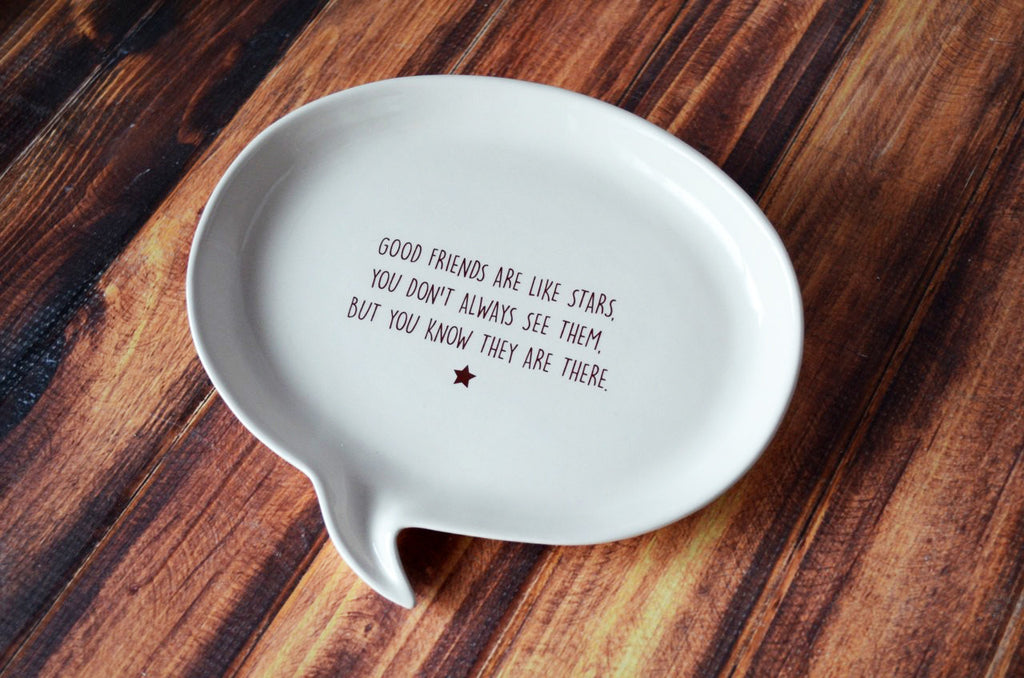 Friendship Gift, Friend Gift - Quote Plate - Good Friends are like Stars, you don't always see them, but you know they are there.