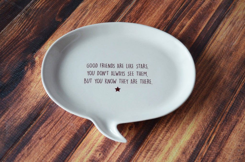 Unique Friendship Gift - Quote Plate - Add Custom Text - Good Friends are like Stars, you don't always see them, but you know they are there.