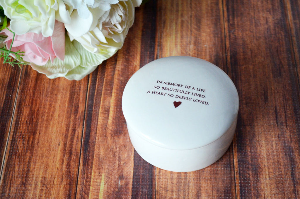 Sympathy Gift - With Custom Text - In memory of a life so beautifully lived, a heart so deeply loved - Round Ceramic Keepsake Box - With Gift Box