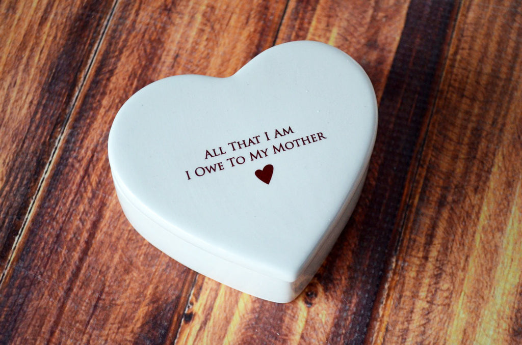Mother of the Bride Gift - Add Custom Text - Heart Box - All That I Am I Owe To My Mother - Keepsake Box - With Gift Box